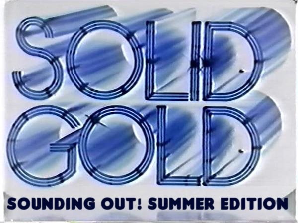 Sounding Out! Solid Gold Summer.