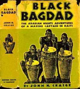 "John Huston Craige, ""Black Bagdad"" (New York: Minton, Balch and Co, 1933)"
