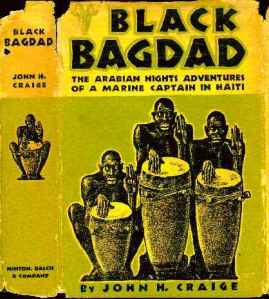 "John Huston Craige, ""Black Bagdad"" (New York: Minton, Balch and Co, 1933)"