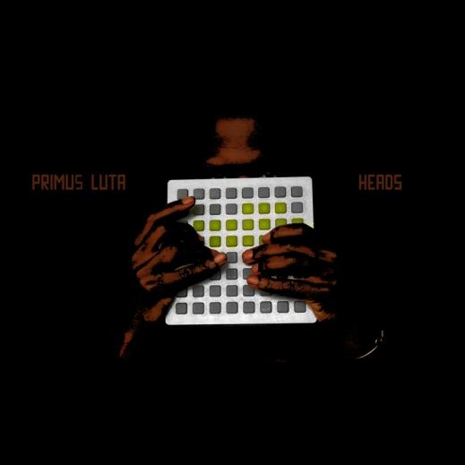 """Primus Luta """"Heads"""""""