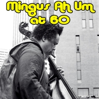 this image links to our Mingus Ah Um at 60